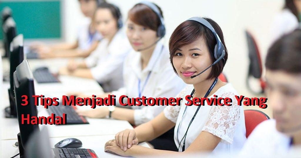 3 Tips Menjadi Customer Service Yang Handal